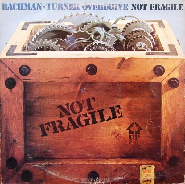 Bachman-Turner-Overdrive - Not Fragile