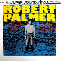 Robert Palmer ‎– Looking For Clues / Johnny And Mary